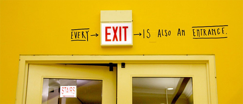 Every EXIT... si also en entrance - happy / Design Stefan Sagmeister