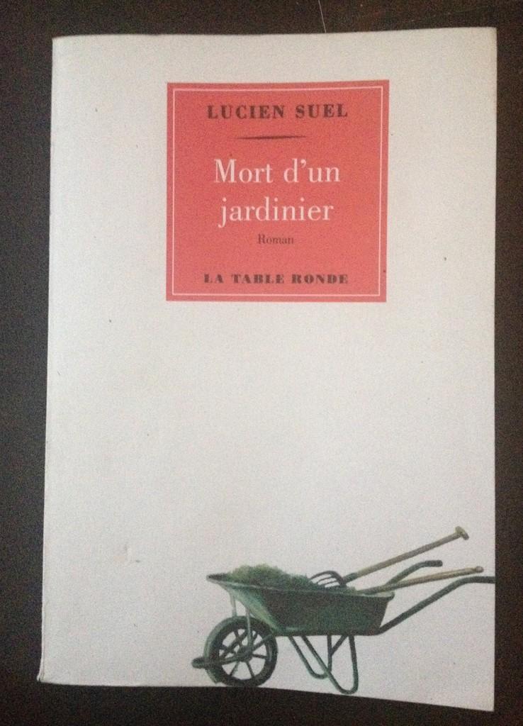 lucien suel - mort d'un jardinier - littérature