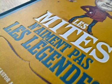 Auguste Derriere – LES MITES N'AIMENT PAS LES LÉGENDES !
