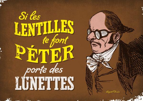 les lentilles te font peter, porte des lunettes, Auguste Derriere